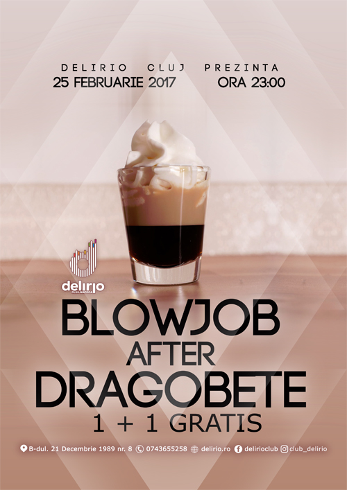sambata 25 februarie: BLOWJOB AFTER DRAGOBETE