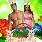 sambata 15 aprilie: SEARCH FOR THE EGGS
