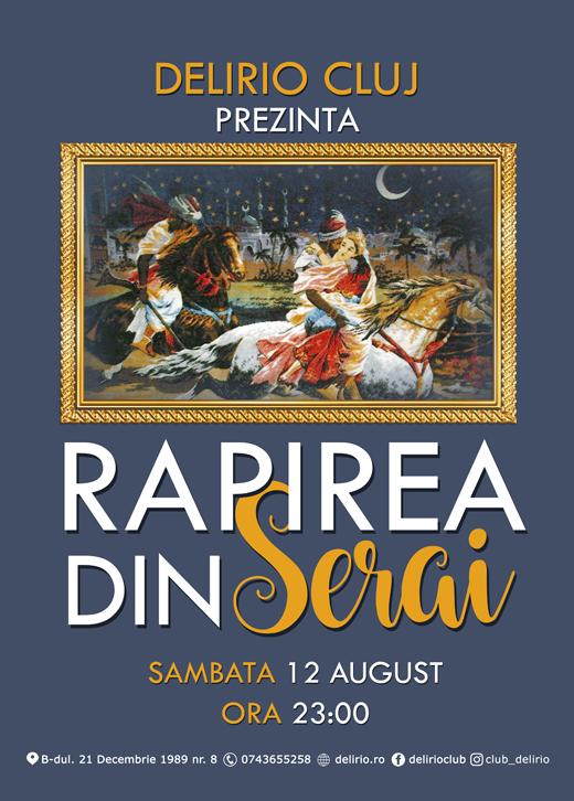 Sambata 12 August: RAPIREA DIN SERAI