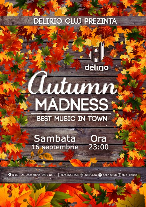 Sambata 16 septembrie: AUTUMN MADNESS