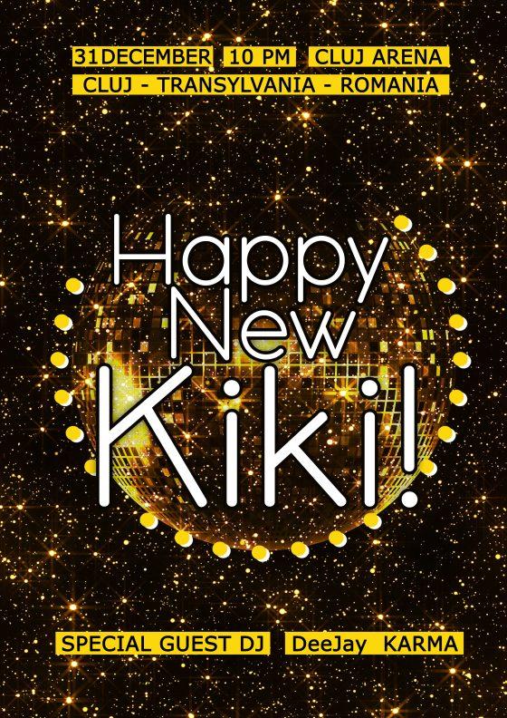 Duminica 31 decembrie: HAPPY NEW KIKI @ Cluj Arena