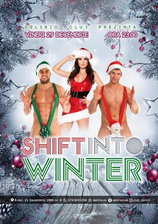 Vineri 29 decembrie: SHIFT INTO WINTER