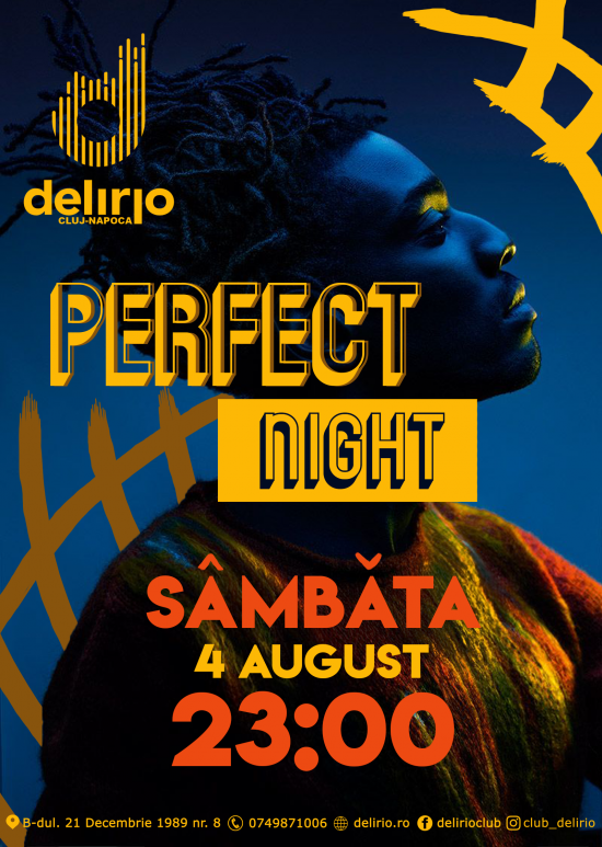 Sambata 4 August: PERFECT NIGHT