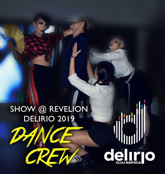 Luni 31 decembrie 2018: Dance Crew Show @ Revelion Delirio 2019