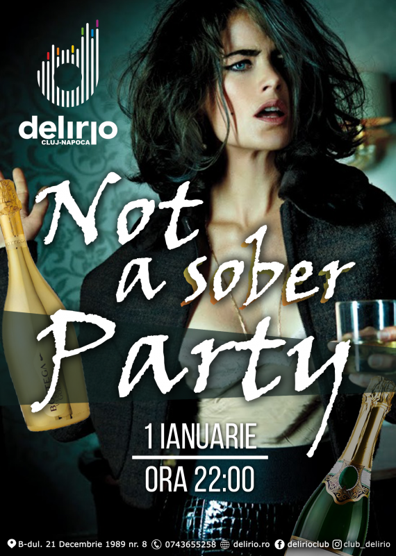 Marti 1 ianuarie 2019: NOT A SOBER PARTY