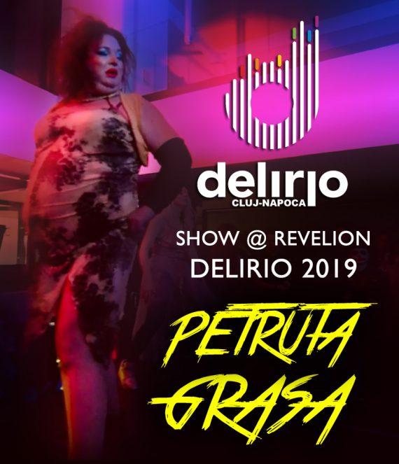 Luni 31 decembrie 2018: Petruta Grasa Show @ Revelion Delirion 2019