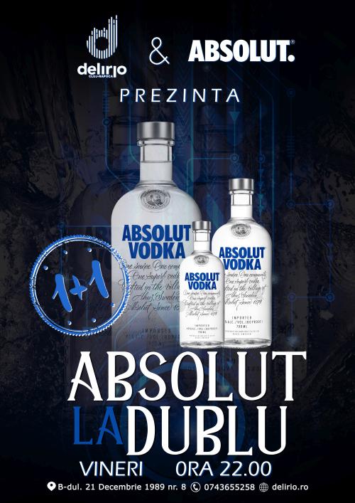 Vineri 9 august 2019: ABSOLUT LA DUBLU