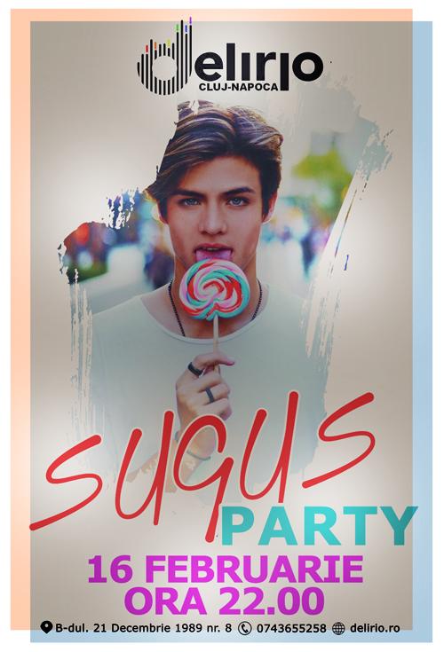 Sambata 16 Februarie 2019: SUGUS PARTY