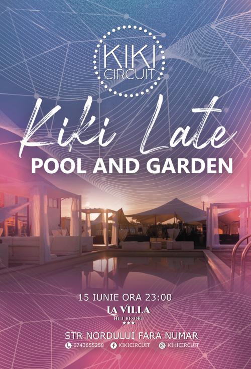 KIKI LATE: Pool & Garden