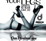 Sambata 13 Iulie 2019: SPREAD YOUR LEGS