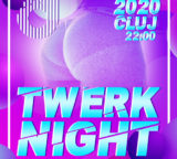 Sambata 18 ianuarie 2020: TWERK NIGHT