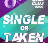 Sambata 15 februarie 2020: SINGLE OR TAKEN