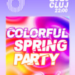 Sambata 7 martie 2020: COLORFUL SPRING PARTY